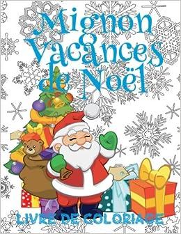 Mignon Vacances De Noel Livres De Coloriage Noel
