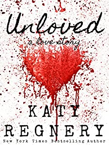 Unloved: A Love Story