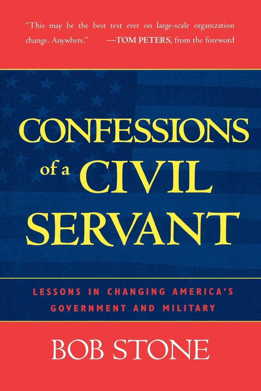 Confessions of a Civil Servant: Lessons in Changing America's Government and Military PDF