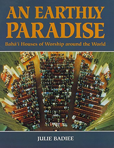 Bahai House - An Earthly Paradise: Baha'i Houses of Worship Around the World
