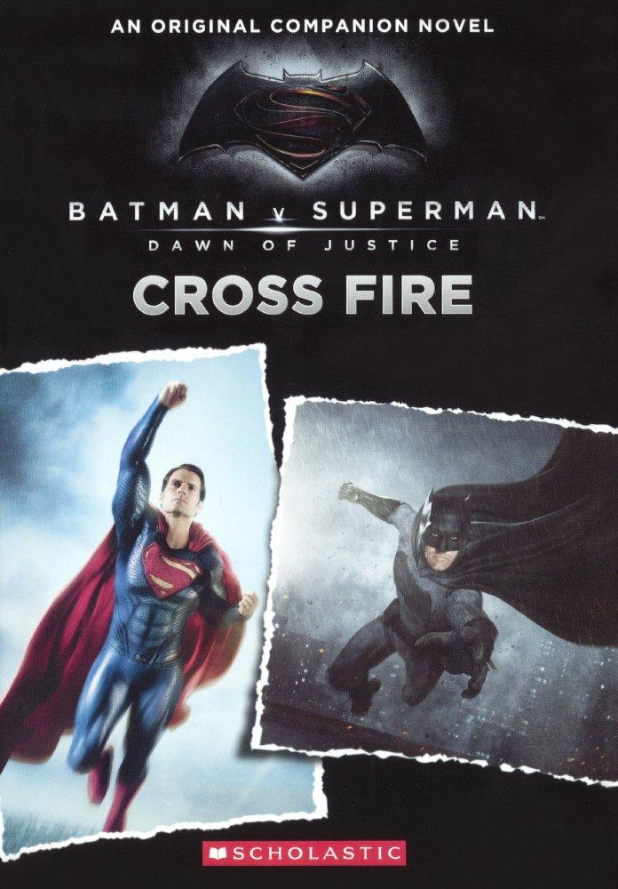 Download Cross Fire (Turtleback School & Library Binding Edition) (Batman vs. Superman: Dawn of Justice) pdf