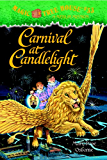 Carnival at Candlelight (Magic Tree House Book 33)