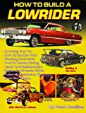 How to Build a Lowrider (S-A Design)