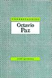 Understanding Octavio Paz, Jose Quiroga, 1570032637