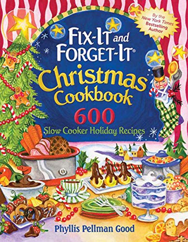 Fix-it and Forget-it Christmas Cookbook: 600 Slow Cooker Holiday Recipes Phyllis Good