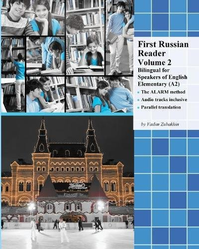 First Russian Reader Volume 2: Bilingual for Speakers of English Elementary (A2) (Graded Russian Readers) -