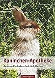 Kaninchen-Apotheke: Gesunde Kaninchen dank Heilpflanzen
