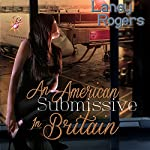 An American Submissive in Britain | Laney Rogers