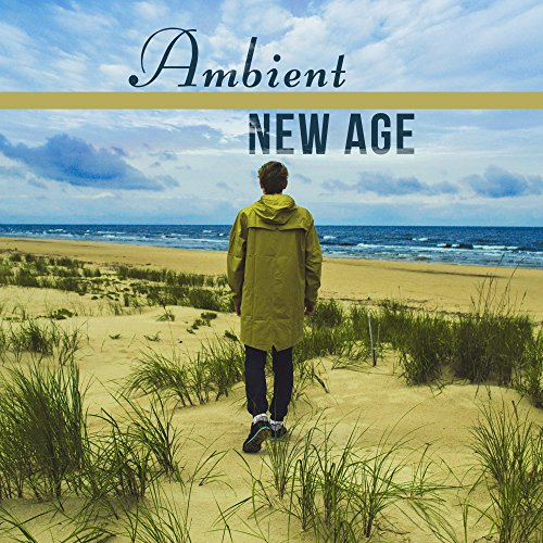 Ambient New Age – Relaxing Mus...
