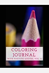 Coloring Journal with Positive Quotes, Vol. 2 Paperback
