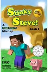 Stinky Steve: Book One - A Minecraft Mishap Kindle Edition
