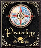 Front cover for the book Pirateology by Captain William Lubber