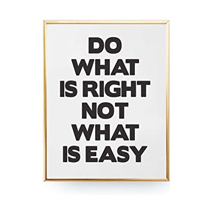 Amazoncom Qg Art Motivational Quote Do What Is Right Not What Is