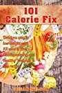 Weight Loss Recipes: Calorie Free, Mouthwatering, Delicious, Healthy, Quick and Easy Recipes for Rapid Weight Loss