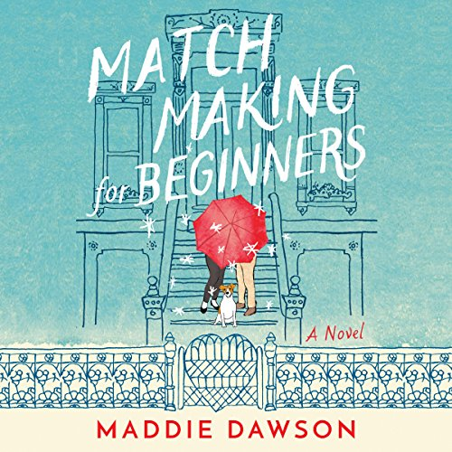 Matchmaking for Beginners Audiobook by Maddie Dawson [Download] thumbnail