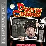 Doctor Cerberus | Roberto Aguirre-Sacasa