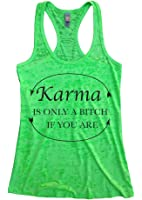 "Funny Racer Back Burnout Tank Top ""Karma Is Only A Bitch If You Are!"" RB Clothing Co"