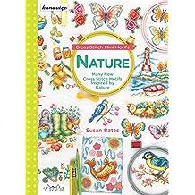 Cross Stitch Mini Motifs: Nature: Many New Cross Stitch Motifs Inspired by Nature