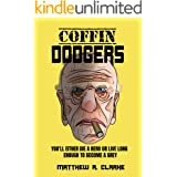Coffin Dodgers: You'll Either Die a Hero, Or Live Long Enough to Become a Grey