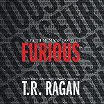 Furious: Faith McMann, Book 1 | T. R. Ragan