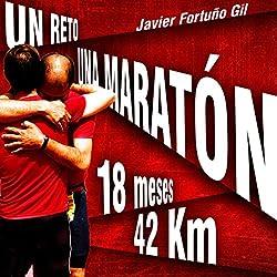 Un reto... Una maratón. 18 meses... 42 kilómetros [A challenge... a marathon. 18 months ... 42 kilometers]