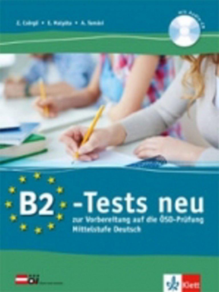 B2-Tests Neu + CD: Ein Vorbereitungskurs auf die ÖSD-Prüfung B2 Mittelstufe Deutsch. Testbuch + Audio-CD