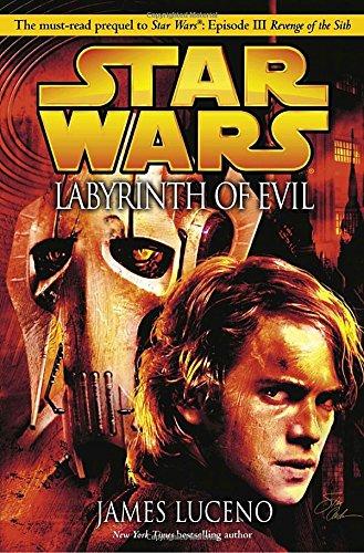 - Labyrinth of Evil (Star Wars, Episode III Prequel Novel)