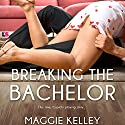 Breaking the Bachelor: Smart Cupid, Book 1 Audiobook by Maggie Kelley Narrated by Lucy Rivers