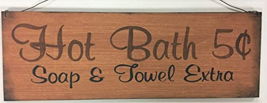 Hot Bath 5c Soap and Towel Extra Hand Stenciled Country outhouse wooden sign