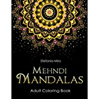 Mehndi Mandalas Adult Coloring Book: Black Background