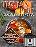Instant Pot 5 Ingredients Cookbook: 5 ingredients or less Quick And Easy healthy meals (instant pot cookbook, Instant pot recipes,5 ingredients cookbook,healthy cookbook,pressure cooker cookbook)