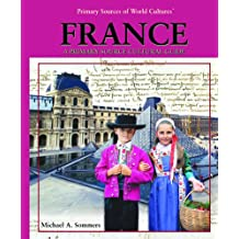 France: A Primary Source Cultural Guide