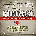 Boundaries After a Pathological Relationship Hörbuch von Adelyn Birch Gesprochen von: Kitty Hendrix