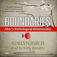 Boundaries After a Pathological Relationship Audiobook by Adelyn Birch Narrated by Kitty Hendrix