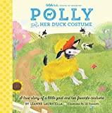 GOA Kids - Goats of Anarchy: Polly and Her Duck Costume: A true story of a little goat and her favorite costume
