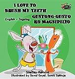 I Love to Brush My Teeth Gustong-gusto ko Magsipilyo: English Tagalog Bilingual Edition (English Tagalog Bilingual Collection) (Tagalog Edition)