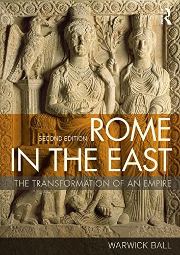 (Rome in the East: The Transformation of an Empire)