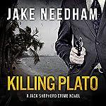 Killing Plato: The Jack Shepherd International Crime Novels, Book 2 | Jake Needham