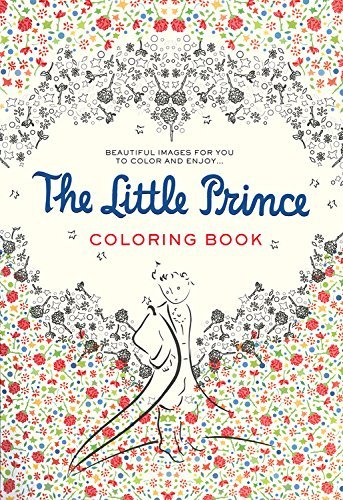 The Little Prince Coloring Book: Beautiful images for you to color and enjoy... by Antoine de Saint-Exup?y (2015-11-17)