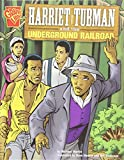 Harriet Tubman and the Underground Railroad (Graphic History)