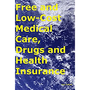 Free and Low-Cost Medical Care, Drugs and Health Insurance