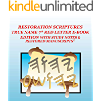 THE RESTORATION SCRIPTURES TRUE NAME 7th Red Letter E-Book Edition With Study Notes & Restored Manuscripts…