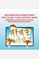 THE RESTORATION SCRIPTURES TRUE NAME 7th Red Letter E-Book Edition With Study Notes & Restored Manuscripts © (Restoration Scriptures True Name Edition) Kindle Edition