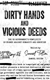 img - for Dirty Hands and Vicious Deeds: The US Government's Complicity in Crimes against Humanity and Genocide book / textbook / text book
