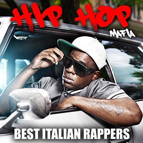 Hip Hop Italian (Hip Hop Mafia: Best Italian Rappers [Explicit])