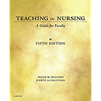 Teaching in Nursing - E-Book: A Guide for Faculty