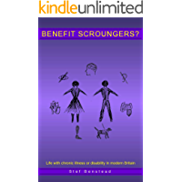 Benefit Scroungers?: Life with chronic illness or disability in modern Britain