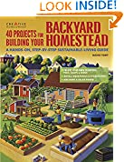 #4: 40 Projects for Building Your Backyard Homestead: A Hands-on, Step-by-Step Sustainable-Living Guide (Creative Homeowner) Includes Fences, Coops, Sheds, Wind & Solar Power, Rooftop & Vertical Gardening