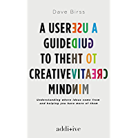 A User Guide to the Creative Mind: Understanding