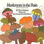 Mushroom in the Rain | Mirra Ginsburg